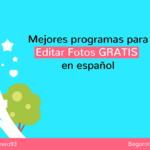 Los 15 mejores programas para editar fotos gratis en español 🌅