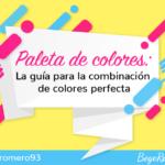 Paleta de colores: La guía para la combinación de colores perfecta 🎨