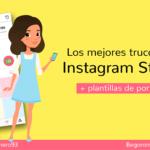 Instagram Stories: Qué es, novedades y trucos para tus historias de Instagram [+ Retos]