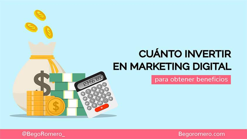 cuánto invertir en marketing digital